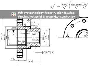 rysunek konstrukcyjny - proces technologiczny - czytanie - construction drawings - technology - read