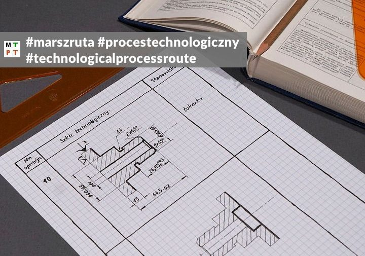 marszruta procesu technologicznego - technological process route